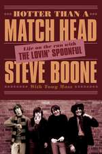 Hotter Than A Match Head: My Life on the Run with The Lovin' Spoonful