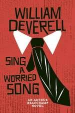Sing A Worried Song: An Arthur Beauchamp Novel
