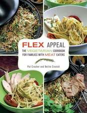 Flex Appeal:  The Vegetarian Cookbook for Families with Meat-Eaters