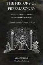 The History of Freemasonry Volume 4