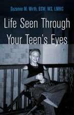 Life Seen Through Your Teen's Eyes