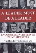 A Leader Must Be a Leader: Encounters with Eleven Prime Ministers