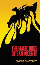 Magic Dogs of San Vicente