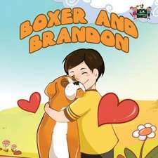 Boxer and Brandon