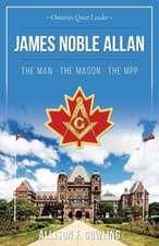 James Noble Allan - The Man · The Mason · The MPP