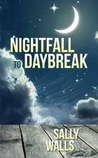 Nightfall to Daybreak