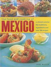 The Food and Cooking of Mexico