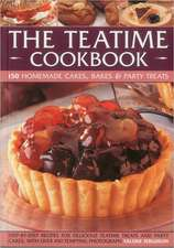 The Teatime Cookbook - 150 Homemade Cakes, Bakes & Party Treats:  Delectable Recipes for Afternoon Teas and Party Cakes, Shown in 450 Step-By-Step Phot