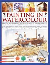 Painting in Watercolor:  Practical Techniques and Projects for Beginners