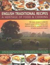 English Traditional Recipes:  160 Classic Recipes to Celebrate England's Great Culinary History, with Delicious Dishes