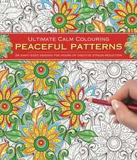 Ultimate Calm Colouring: Peaceful Patterns