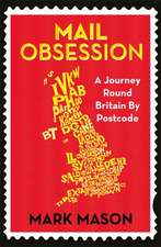 Mail Obsession:  A Journey Round Britain by Postcode