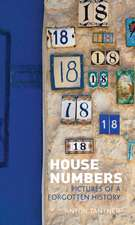 House Numbers: Pictures of a Forgotten History