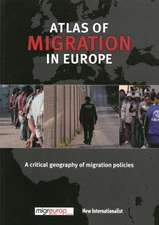 Atlas Of Migration In Europe: A Critical Geography of Immigration Policy