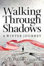 Walking Through Shadows