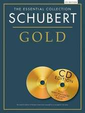 Schubert Gold:  The Essential Collection with CDs of Performances