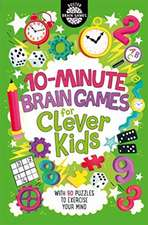 Moore, G: 10-Minute Brain Games for Clever Kids
