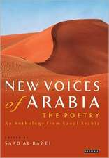 New Voices of Arabia: The Poetry: An Anthology from Saudi Arabia