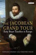 The Jacobean Grand Tour: Early Stuart Travellers in Europe
