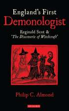 England's First Demonologist: Reginald Scot and 'The Discoverie of Witchcraft'