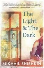Shishkin, M: Light and the Dark