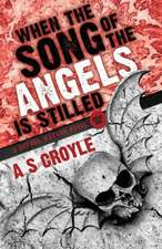 When the Song of the Angels Is Stilled - A Before Watson Novel - Book One:  The Fall of Sherlock Holmes