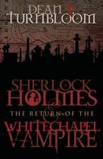 Sherlock Holmes and the Return of the Whitechapel Vampire