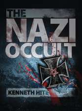 The Nazi Occult:  The Breaking of Byzantium