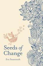 Seeds of Change:  Triage for the Soul