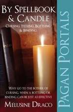 Pagan Portals - Spellbook & Candle:  Cursing, Hexing, Bottling & Binding