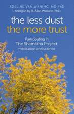 The Less Dust, the More Trust:  Participating in the Shamatha Project, Meditation and Science