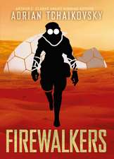 Firewalkers: Signed limited edition hardcover from Arthur C. Clarke award-winning author Adrian Tchaikovsky