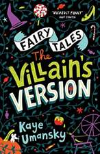 Fairy Tales: The Villains' Versions