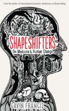 Shapeshifters: On Medicine & Human Change