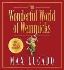 Lucado, M: The Wonderful World of Wemmicks