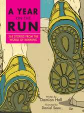 A Year on the Run:  365 Stories from the World of Running
