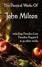 Paradise Lost, Paradise Regained, and Other Poems. the Poetical Works of John Milton