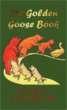 The Golden Goose Book (in Colour):  The Prince and the Pauper, a Connecticut Yankee in King Arthur's Court, the Tragedy of Pudd'nhead Wilson, Those Extrao