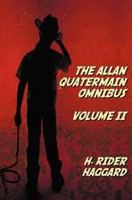 The Allan Quatermain Omnibus Volume II, Including the Following Novels (Complete and Unabridged) the Ivory Child, the Ancient Allan, She and Allan, He:  The Greek, Young's Literal Translation, King James Version, American Standard Version, Side by Side