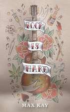Rock Is Hard