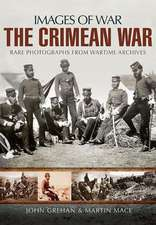 The Crimean War:  Rare Photographs from Wartime Archives