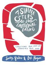 Baker, S: Seven Simple Steps to Stop Emotional Eating