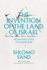 The Invention of the Land of Israel