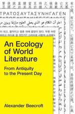 An Ecology of World Literature: From Antiquity to the Present Day