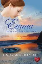 Emma:  There's No Turning Back