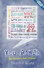 You Asked:  Your Questions. God's Answers.