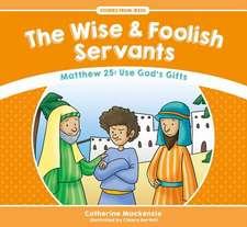 Wise and Foolish Servants