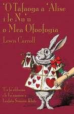'O Tafaoga a 'Alise I Le NU'u O Mea Ofoofogia:  A Tale Inspired by Lewis Carroll's Wonderland