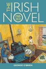 The Irish Novel:  1960-2010