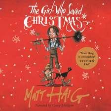 Haig, M: The Girl Who Saved Christmas